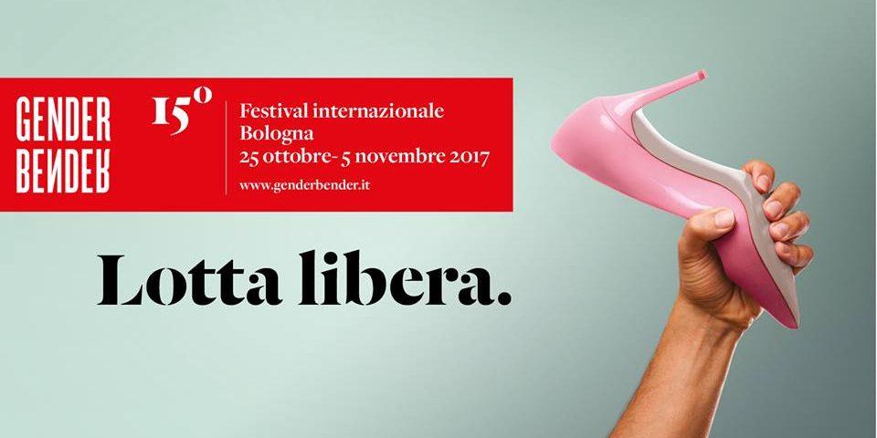 Lotta Libera: al via la 15° edizione di Gender Bender Festival.