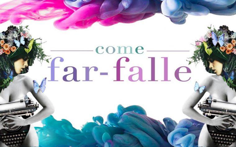 """La Falla : """"Come Far-Falle"""""""