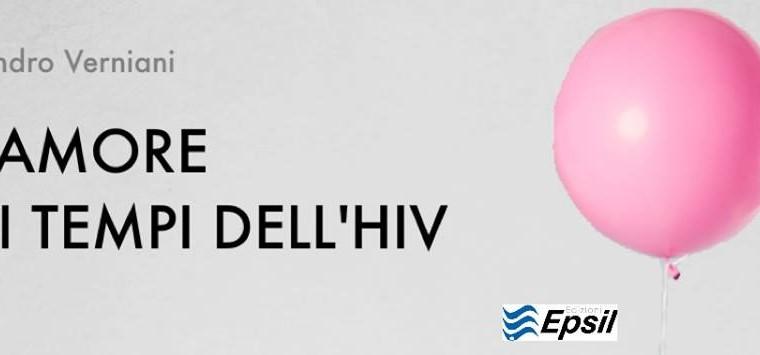 """""""L'amore ai tempi dell'HIV"""" di Sandro Verniani"""