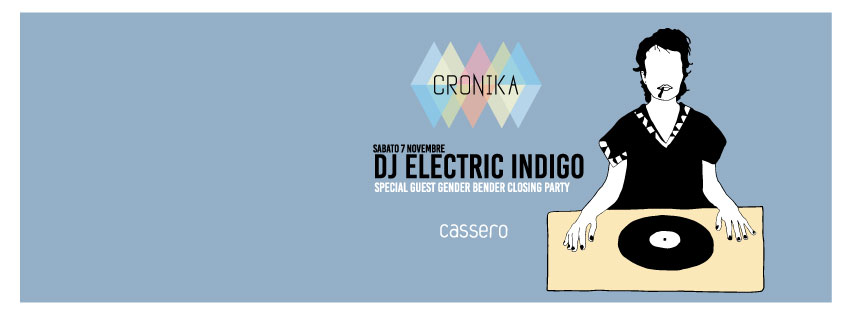 CRONIKA meets ELECTRIC INDIGO ::: Gender Bender 2015 closing party