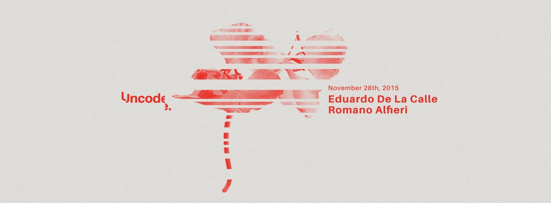 Uncode. #002 w/Eduardo De La Calle (Analog Solutions Rec.) + Romano Alfieri (Noon Rec.)