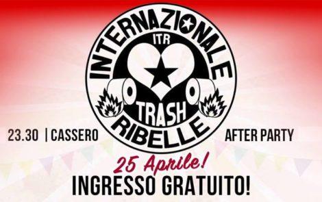 Internazionale Trash Ribelle ★ 25 Aprile ★ After Party