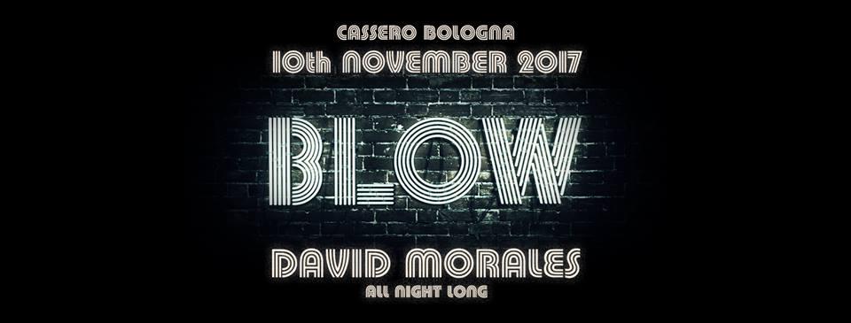Intervista a Dj David Morales- 10 Novembre BLOW @CASSERO
