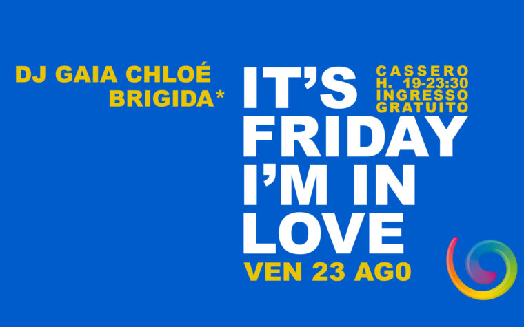 It's friday I'm in love: Dj Gaia Chloé Brigida